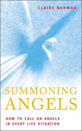 Summoning Angels: How to Call on Angels in Every Life Situation by Claire Nahmad image