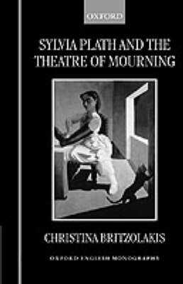 Sylvia Plath and the Theatre of Mourning by Christina Britzolakis image