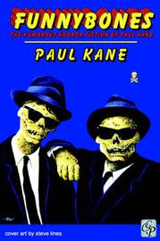 Funnybones by Paul Kane
