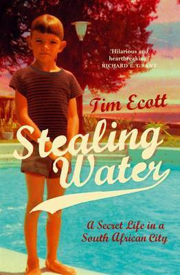 Stealing Water: A Memoir by Tim Ecott