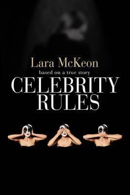 Celebrity Rules by Lara McKeon