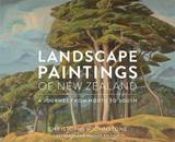Landscape Paintings of New Zealand: A Journey from North to South by Christopher Johnstone
