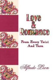 Love & Romance From Every Twist And Turn by Alfredo Leon image