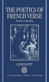 The Poetics of French Verse by Clive Scott
