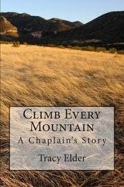 Climb Every Mountain by Dr Tracy R Elder