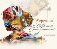 Women in Arts and Entertainment by Kristin Marciniak