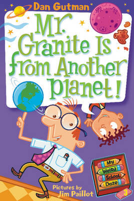 My Weird School Daze #3: Mr. Granite Is from Another Planet! by Dan Gutman image