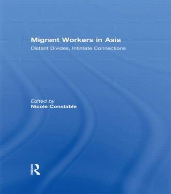 Migrant Workers in Asia by Nicole Constable