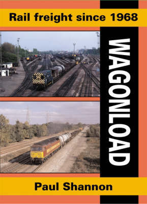 Rail Freight Since 1968 by Paul Shannon