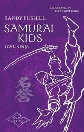 Samurai Kids 2: Owl Ninja by Sandy Fussell image