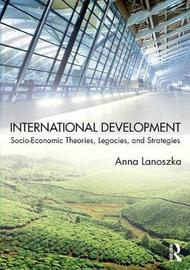 International Development by Anna Lanoszka