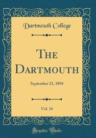 The Dartmouth, Vol. 16 by Dartmouth College