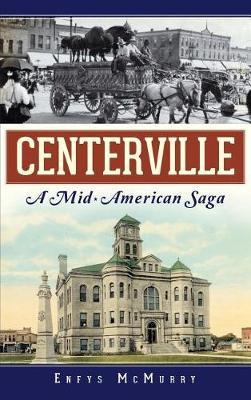 Centerville by Enfys McMurry