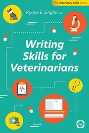 Writing Skills for Veterinarians by Ryane E. Englar