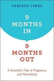 9 Months In, 9 Months Out by Vanessa LoBue