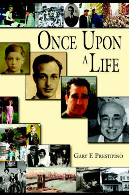 Once Upon A Life by Gary F. Prestipino