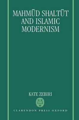 Mahmud Shaltut and Islamic Modernism by Kate Zebiri image