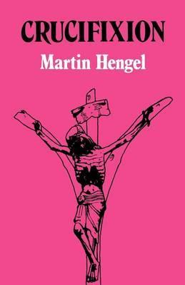 Crucifixion by Martin Hengel