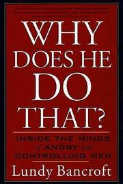 Why Does He Do That? by Lundy Bancroft