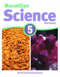 Macmillan Science Level 5 Workbook by David Glover