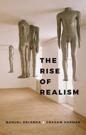 The Rise of Realism by Manuel DeLanda