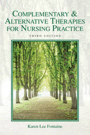 Complementary and Alternative Therapies for Nursing Practice by Karen Lee Fontaine image