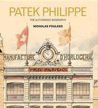 Patek Philippe by Nicholas Foulkes