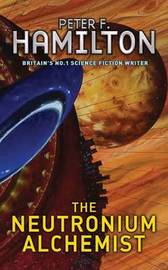 The Neutronium Alchemist (Night's Dawn #2) by Peter F Hamilton image