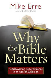 Why the Bible Matters by Mike Erre image