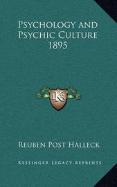 Psychology and Psychic Culture 1895 by Reuben Post Halleck