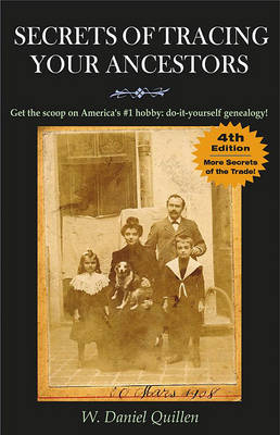 Secrets of Tracing Your Ancestors by W Daniel Quillen