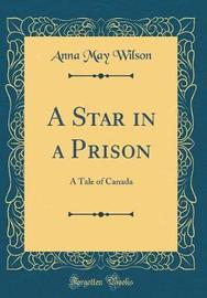 A Star in a Prison by Anna , May Wilson image
