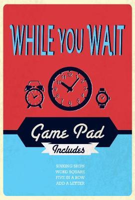 While You Wait Game Pad by Parragon Books Ltd