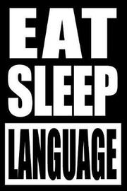 Eat Sleep Language Notebook for Multi-Linguals, Medium Ruled Journal by Useful Hobbies Books