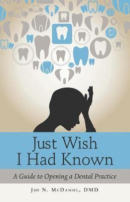 Just Wish I Had Known by Joy N McDaniel DMD