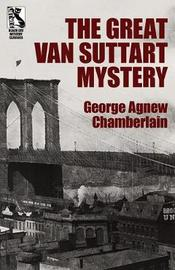 The Great Van Suttart Mystery by George Agnew Chamberlain