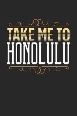 Take Me To Honolulu by Maximus Designs
