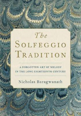 The Solfeggio Tradition by Nicholas Baragwanath