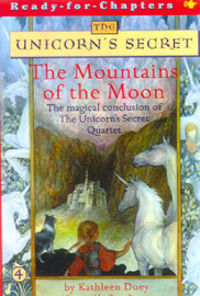 The Mountains of the Moon: The Fourth Book in The Unicorn's Secret Series: Ready for Chapters #4 by Kathleen Duey image