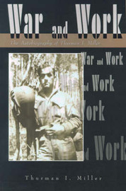 War and Work: The Autobiography of Thurman I. Miller by Thurman I. Miller image