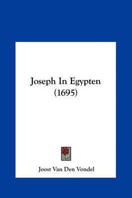 Joseph in Egypten (1695) by Joost Van Den Vondel image