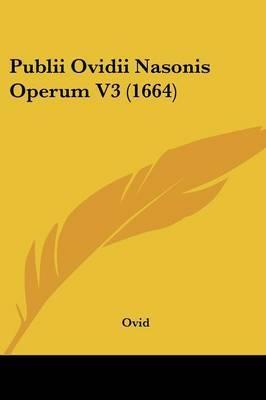 Publii Ovidii Nasonis Operum V3 (1664) by Ovid image