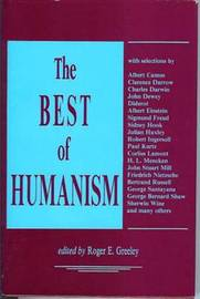 The Best Of Humanism by Roger E. Greeley image