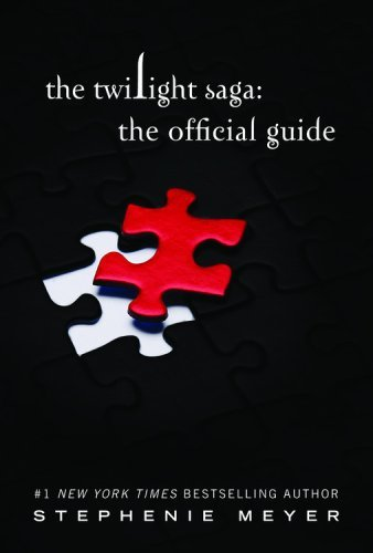 The Twilight Saga: The Official Guide (US Ed.) by Stephenie Meyer