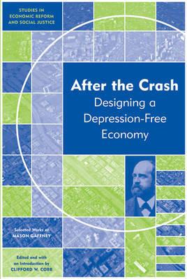 After the Crash: Designing a Depression-free Economy by Mason Gaffney
