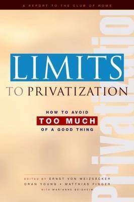 Limits to Privatization by Ernst Ulrich Von Weizsacker