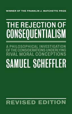 The Rejection of Consequentialism by Samuel Scheffler