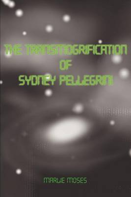 The Transmogrification of Sydney Pellegrini by Marlie Moses image