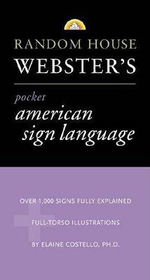 Random House Webster's Pocket American Sign Language by Elaine Costello