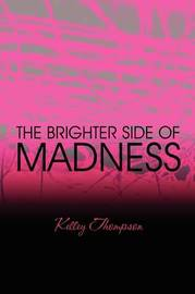 The Brighter Side of Madness by Kelley Thompson
